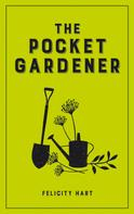 Felicity Hart: The Pocket Gardener