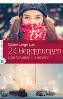 Sabine Langenbach: 24 Begegnungen zum Staunen im Advent