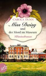 Miss Daisy und der Mord im Museum - Kriminalroman