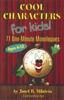 Janet B. Milstein: Cool Characters for Kids: 71 One-Minute Monologues VI