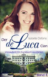 Verzaubert! Ein Kunstwerk aus Zahlen - Der de Luca Clan (Band 4)