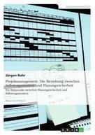 Jürgen Rohr: Projektmanagement: Die Beziehung zwischen Selbstorganisation und Planungssicherheit