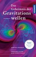 Günter Spanner: Das Geheimnis der Gravitationswellen