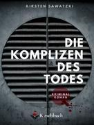 Kirsten Sawatzki: Die Komplizen des Todes
