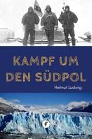 Helmut Ludwig: Kampf um den Südpol