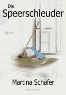 Martina Schäfer: Die Speerschleuder