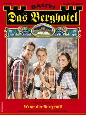 Das Berghotel 244 - Heimatroman - Wenn der Berg ruft!
