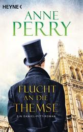 Flucht an die Themse - Ein Daniel-Pitt-Roman
