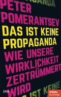 Peter Pomerantsev: Das ist keine Propaganda ★★★★