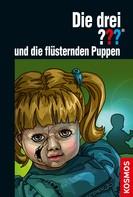 André Minninger: Die drei ??? und die flüsternden Puppen (drei Fragezeichen)