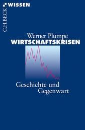 Wirtschaftskrisen - Geschichte und Gegenwart