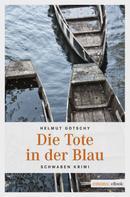 Helmut Gotschy: Die Tote in der Blau ★★★★