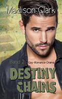 Madison Clark: Destiny Chains - Band 2 ★★★★★