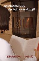 Sharon Janz: Geschichten in der Weihnachtszeit
