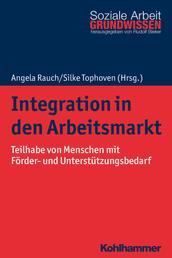 Integration in den Arbeitsmarkt - Teilhabe von Menschen mit Förder- und Unterstützungsbedarf