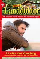 Tessa Hofreiter: Der neue Landdoktor 51 – Arztroman ★★★★★