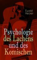 Ewald Hecker: Psychologie des Lachens und des Komischen