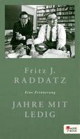 Fritz J. Raddatz: Jahre mit Ledig ★★★★★