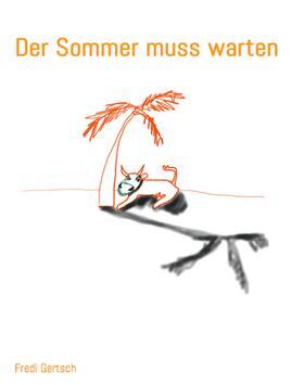 Der Sommer muss warten