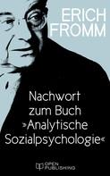 """Erich Fromm: Nachwort zum Buch """"Analytische Sozialpsychologie"""""""