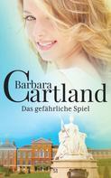 Barbara Cartland: Das gefährliche Spiel ★★★★