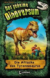Das geheime Dinoversum (Band 1) - Die Attacke des Tyrannosaurus