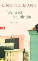 Linn Ullmann: Wenn ich bei dir bin ★★★