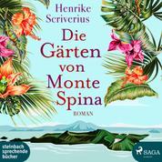Die Gärten von Monte Spina (Ungekürzt)