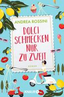 Andrea Rossini: Dolci schmecken nur zu zweit ★★★★