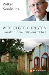 Verfolgte Christen - Einsatz für die Religionsfreiheit