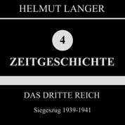 Das Dritte Reich: Siegeszug 1939-1941 (Zeitgeschichte 4)