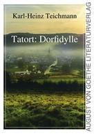 Karl-Heinz Teichmann: Tatort: Dorfidylle