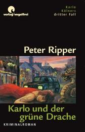 Karlo und der grüne Drache - Karlo Kölners dritter Fall