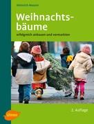 Heinrich Maurer: Weihnachtsbäume