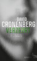 David Cronenberg: Verzehrt ★★