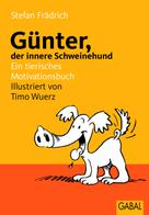 Stefan Frädrich: Günter, der innere Schweinehund ★★★★