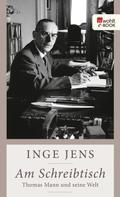 Inge Jens: Am Schreibtisch ★★★★
