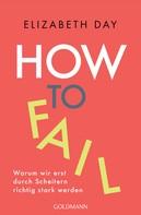 Elizabeth Day: How to fail ★★★