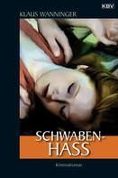 Klaus Wanninger: Schwaben-Hass ★★★★