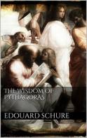 Edouard Schuré: The Wisdom of Pythagoras