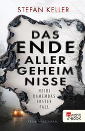 Das Ende aller Geheimnisse - Heidi Kamembas erster Fall