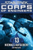 Jeff Mariotte: Star Trek - Corps of Engineers 13: Niemals aufgeben! ★★★★