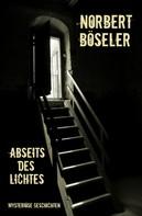 Norbert Böseler: Abseits des Lichtes