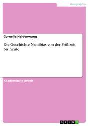 Die Geschichte Namibias von der Frühzeit bis heute