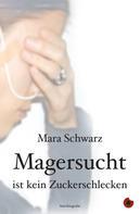 Mara Schwarz: Magersucht ist kein Zuckerschlecken ★★★★