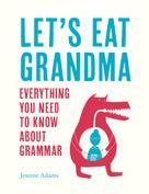 Joanne Adams: Let's Eat Grandma