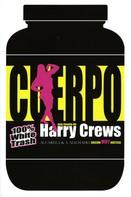 Harry Crews: Cuerpo