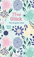 Rainer Haak: 77 mal Glück