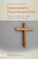 Manfred Hanglberger: Trauergebete, Traueransprachen