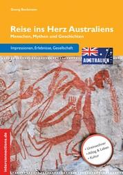 Reise ins Herz Australiens - Menschen, Mythen und Geschichten